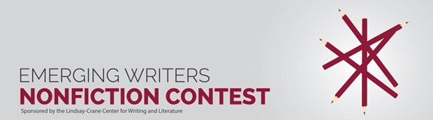 Emerging Writers Nonfiction Contest sponsored by the Lindsay-Crane Center for Writing and Literature